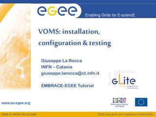 VOMS: installation, configuration & testing