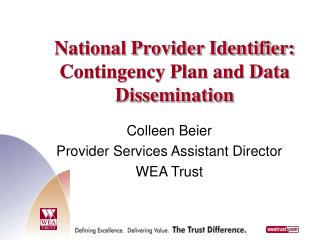 National Provider Identifier:  Contingency Plan and Data Dissemination