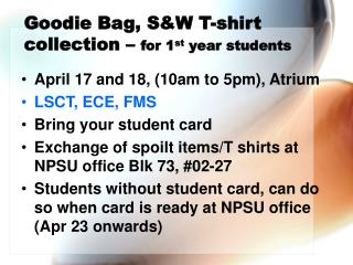 Goodie Bag, S&W T-shirt collection –  for 1 st  year students