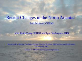 Recent Changes in the North Atlantic  Bob Dickson, CEFAS