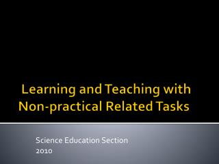 Learning and  Teaching with Non-practical Related Tasks