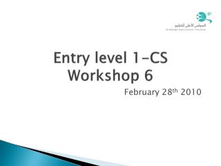 Entry level 1-CS Workshop 6