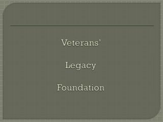 Veterans '  Legacy  Foundation