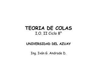 TEORIA DE COLAS I.O. II Ciclo 8°