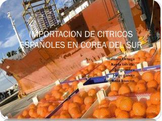 IMPORTACION DE CITRICOS ESPAÑOLES EN COREA DEL SUR