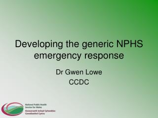 Developing the generic NPHS emergency response