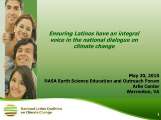 Ensuring Latinos have an integral voice in the national dialogue on climate change