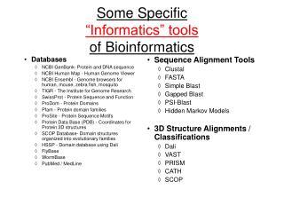 "Some Specific  ""Informatics"" tools of Bioinformatics"