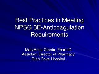 Best Practices in Meeting NPSG 3E-Anticoagulation Requirements