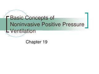 Basic Concepts of Noninvasive Positive Pressure Ventilation