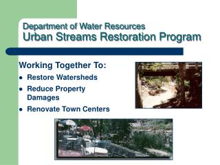Department of Water Resources  Urban Streams Restoration Program