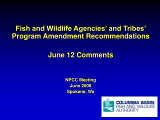 Fish and Wildlife Agencies' and Tribes' Program Amendment Recommendations June 12 Comments