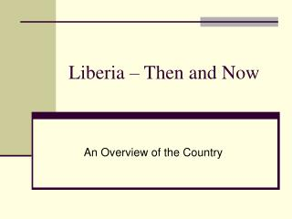 Liberia – Then and Now