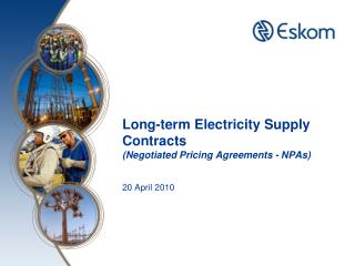 Long-term Electricity Supply Contracts  (Negotiated Pricing Agreements - NPAs) 20 April 2010