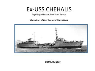 Ex-USS CHEHALIS Pago Pago Harbor, American  Samoa Overview  of Fuel Removal Operations