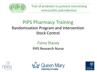 PiPS  Pharmacy Training Randomisation Program and Intervention Stock Control