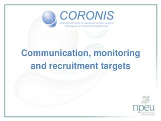 Communication, monitoring  and recruitment targets