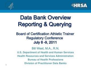 Bill West, M.A., R.N. U.S. Department of Health and Human Services