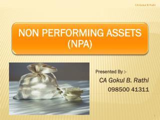 Presented By :- CA  Gokul  B. Rathi