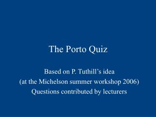 The Porto Quiz
