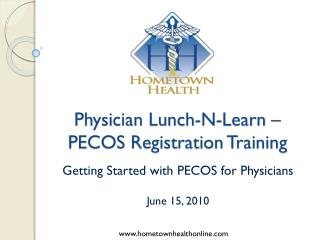 Physician Lunch-N-Learn – PECOS Registration Training