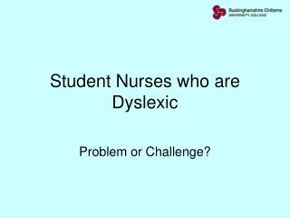 Student Nurses who are Dyslexic