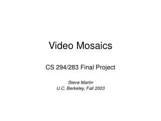 Video Mosaics