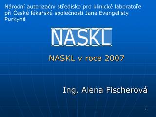 NASKL v roce 2007  Ing. Alena Fischerová
