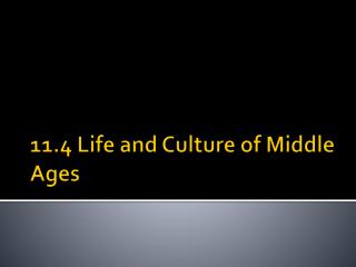 11.4 Life and Culture of Middle Ages