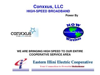 Conxxus, LLC HIGH-SPEED BROADBAND Power By