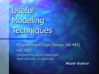 Useful Modeling Techniques