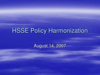 HSSE Policy Harmonization