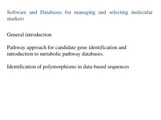 Software and Databases for managing and selecting molecular markers General introduction