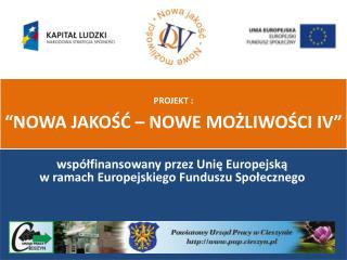 współfinansowany przez Unię Europejską  w ramach Europejskiego Funduszu Społecznego