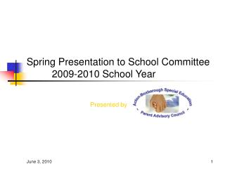 Spring Presentation to School Committee   2009-2010 School Year