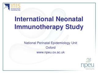 International Neonatal Immunotherapy Study