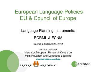 European Language Policies  EU & Council of Europe