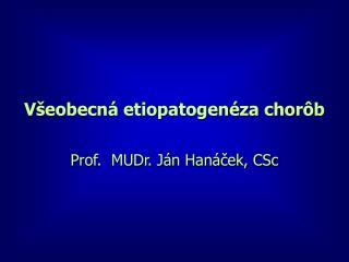 Všeobecná etiopatogenéza chorôb