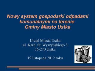 Nowy system gospodarki odpadami komunalnymi na terenie  Gminy Miasto Ustka