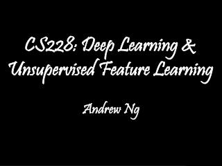 CS228: Deep Learning & Unsupervised Feature Learning