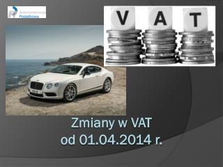 Z miany w  VAT od 01.04.2014 r.