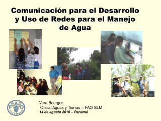Comunicación para el  Desarrollo y Uso de Redes para el Manejo de Agua