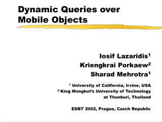 Dynamic Queries over Mobile Objects