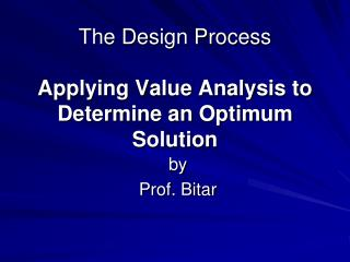 The Design Process Applying Value Analysis to Determine an Optimum Solution
