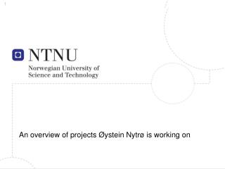 An overview of projects Øystein Nytrø is working on