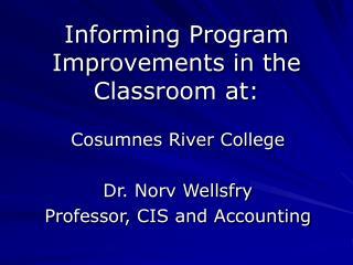 InformingProgram Improvements in the Classroom at: