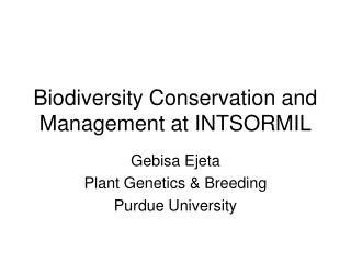 Biodiversity Conservation and Management at INTSORMIL