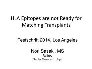Festschrift 2014, Los Angeles Nori Sasaki, MS Retired Santa Monica / Tokyo