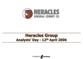 Heracles Group Analysts' Day - 12 th  April 2006