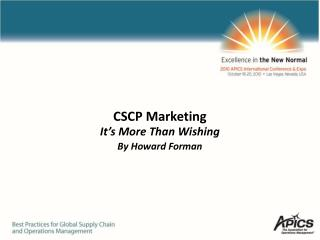 CSCP Marketing It's More Than Wishing By Howard Forman